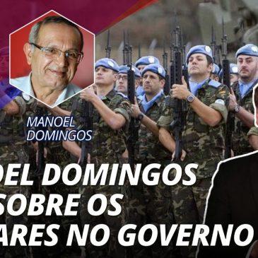 Manoel Domingos fala sobre os militares no governo