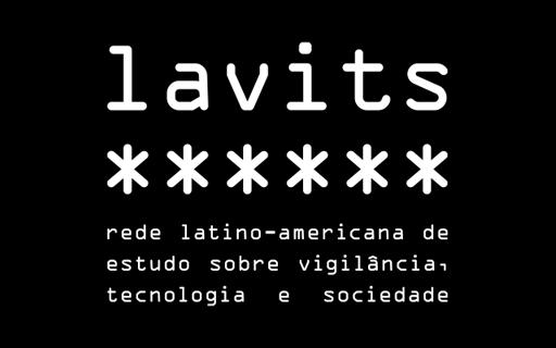 LAVITS: Rede Latino-Americana de Estudos sobre Vigilância, Tecnologia e Sociedade